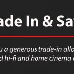 Trade In & Save On Hi-Fi & Home Cinema Equipment